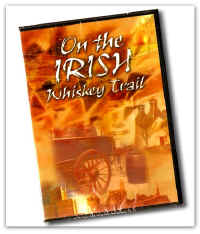 DVD On the Irish Whiskey Trail1.jpg (55518 bytes)